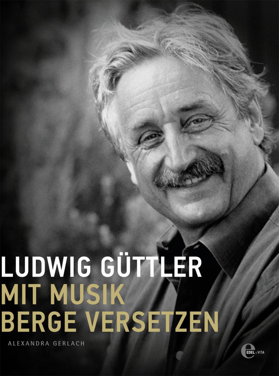 Ludwig Güttler: Mit Musik Berge versetzen - Ale...