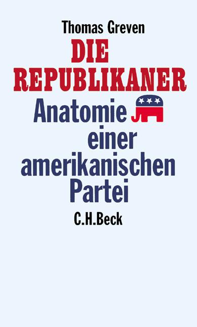 Die Republikaner. Anatomie einer amerikanischen...