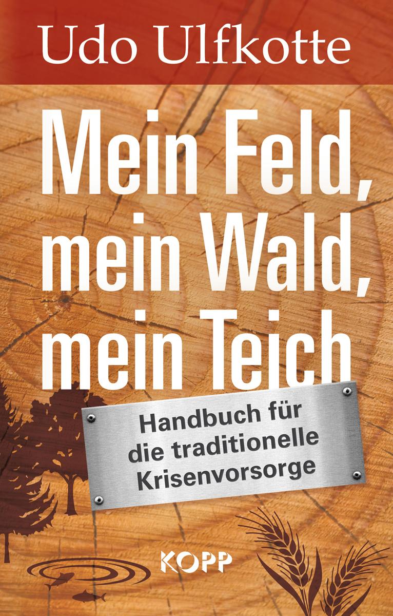 Mein Feld, mein Wald, mein Teich: Handbuch für ...
