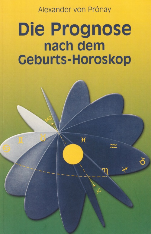 Die Prognose nach dem Geburts-Horoskop - Alexan...
