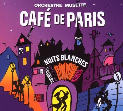 Orchestre Musette Cafe de Paris - Nuits Blanches