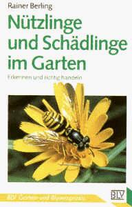 Nützlinge und Schädlinge im Garten. Erkennen un...