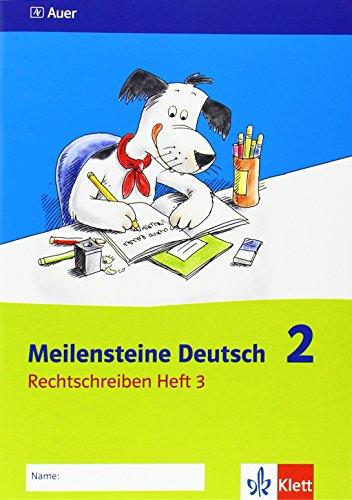 Meilensteine Deutsch - Rechtschreiben: Meilensteine Deutsch. 2. Schuljahr. Rechtschreiben. Heft 3