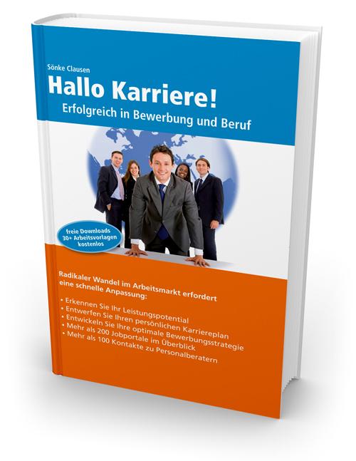Hallo Karriere! Erfolgreich in Bewerbung und Be...