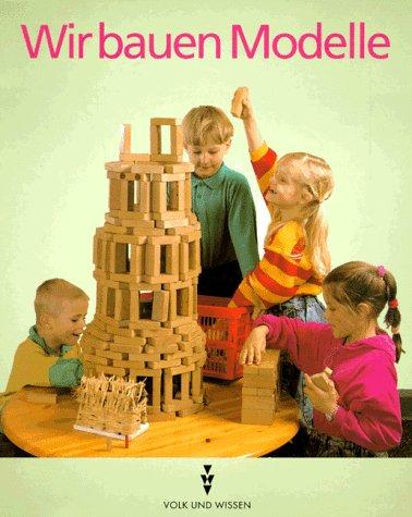 Wir bauen Modelle - C. Chudoba