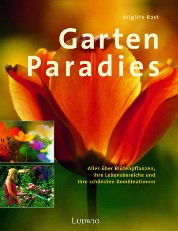 Garten-Paradies - Brigitte Rost