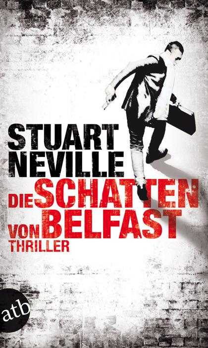 Die Schatten von Belfast: Thriller - Stuart Neville