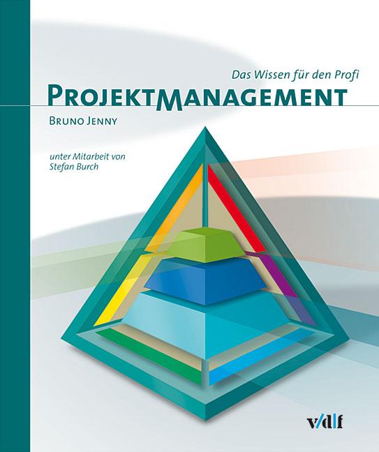 Projektmanagement: Das Wissen für den Profi - B...