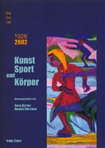 Kunst, Sport und Körper / GeSoLei 1926-2002 - H...