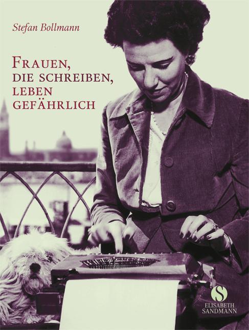 Kleine Reihe: Frauen, die schreiben, leben gefährlich - Stefan Bollmann