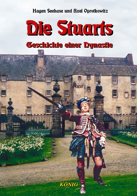 Schottische Geschichte in fünf Bänden: Die Stuarts. Schottische Geschichte 5: Geschichte einer Dynastie: BD 5 - Hagen Se