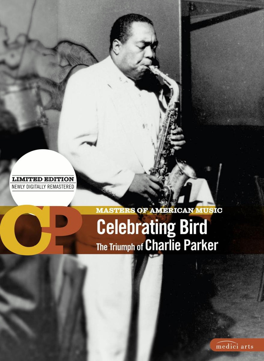 Celebrating Bird - The Triumph of Charlie Parke...