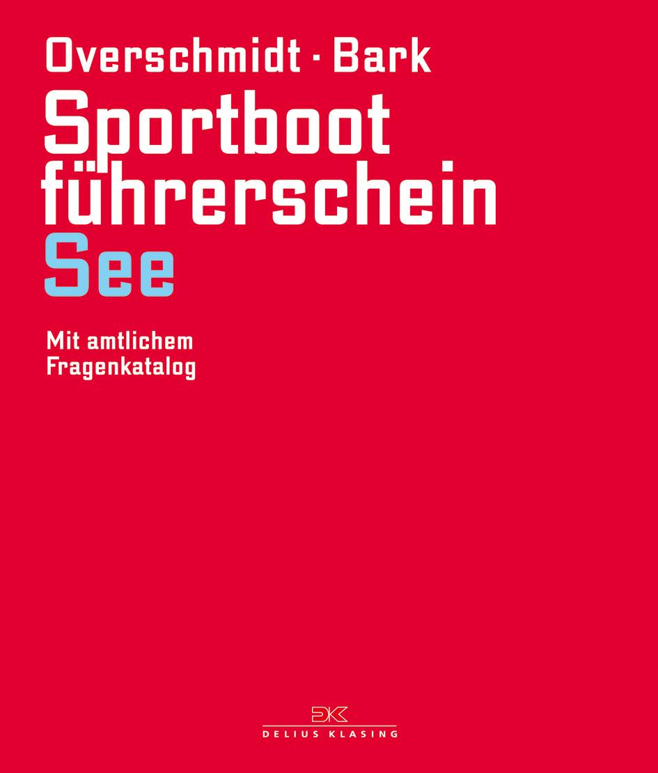 Sportbootführerschein See: Mit amtlichen Fragen...
