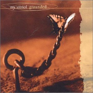 My Vitriol - Grounded