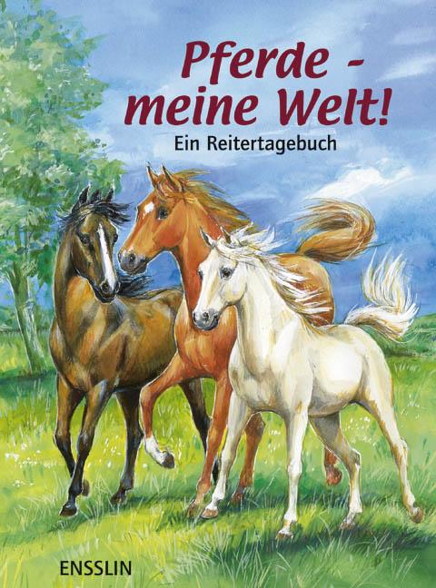 Pferde - meine Welt!: Ein Reitertagebuch