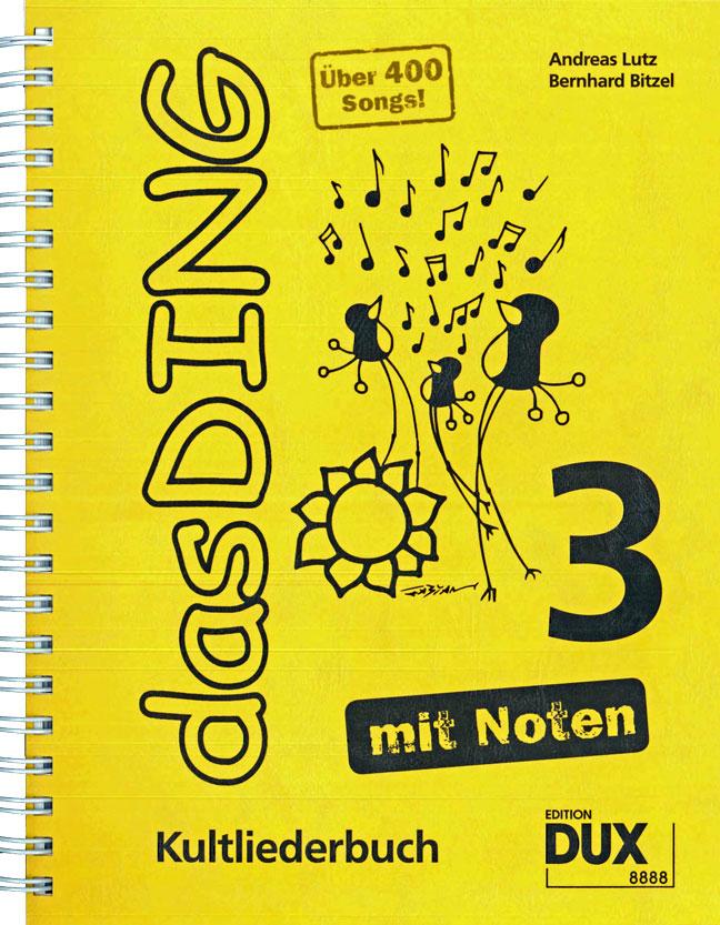Das Ding mit Noten 3: Kultliederbuch mit Noten - Bernhard Bitzel