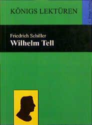 Königs Lektüren - Wilhelm Tell. Textausgabe - Friedrich von Schiller