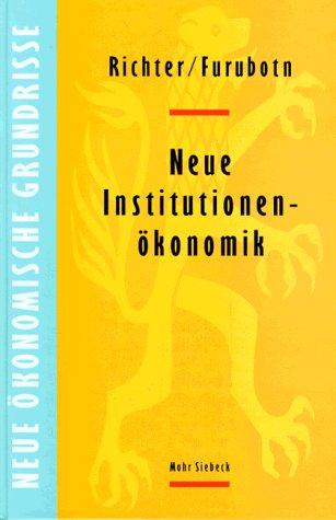 Neue Institutionenökonomik. Eine Einführung und kritische Würdigung - Rudolf Richter