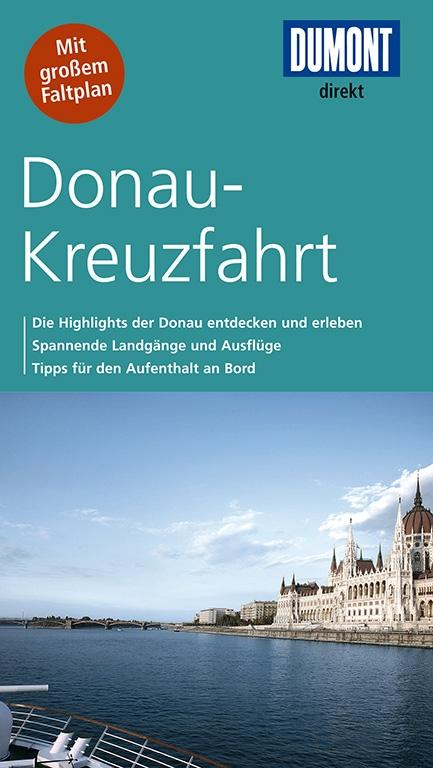 DuMont direkt Reiseführer Donau-Kreuzfahrt: Die...