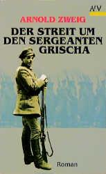 Der Streit um den Sergeanten Grischa. - Arnold Zweig