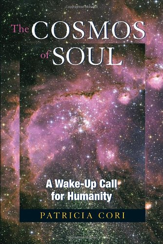 The Cosmos of Soul: A Wake-Up Call For Humanity...
