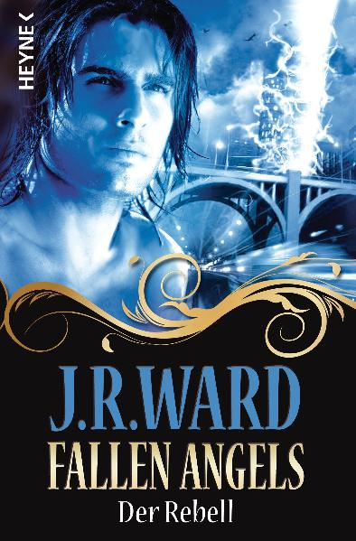Fallen Angels - Band 3: Der Rebell - J R Ward