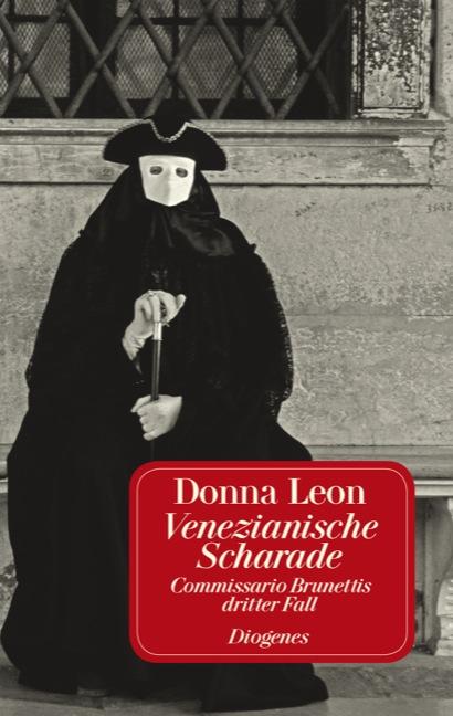 Venezianische Scharade: Commissario Brunettis dritter Fall - Donna Leon