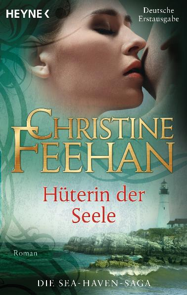 Sea Haven: Band 2 - Hüterin der Seele - Christine Feehan [Taschenbuch]