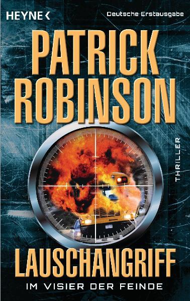 Lauschangriff - Im Visier der Feinde: Thriller - Patrick Robinson