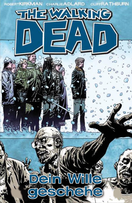 The Walking Dead: Band 15 - Dein Wille geschehe - Robert Kirkman