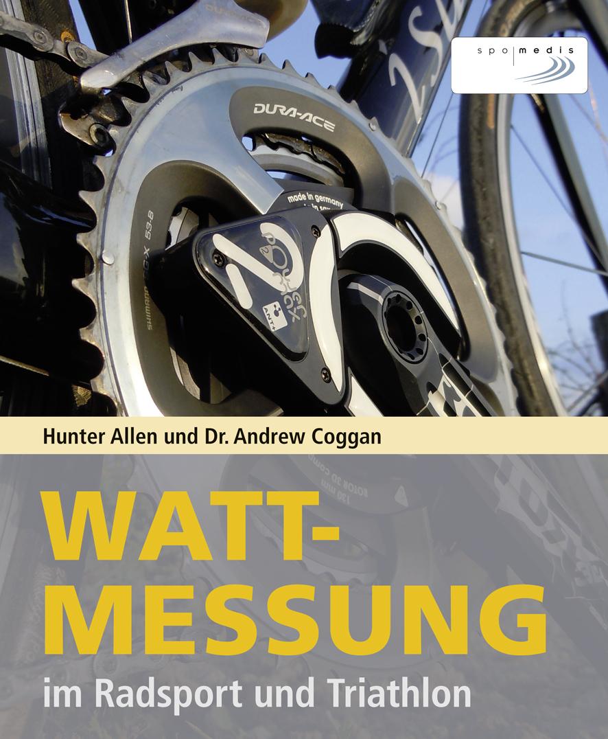 Wattmessung im Radsport und Triathlon - Allen H...