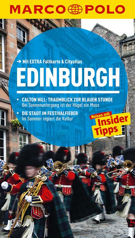 MARCO POLO Reiseführer Edinburgh: Calton Hill: Traumblick zur blauen Stunde. Die Stadt im Festivalfieber - Martin Müller