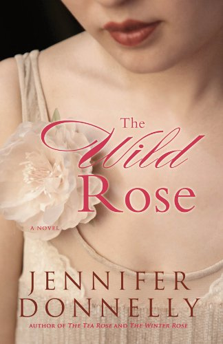 The Wild Rose - Jennifer Donnelly
