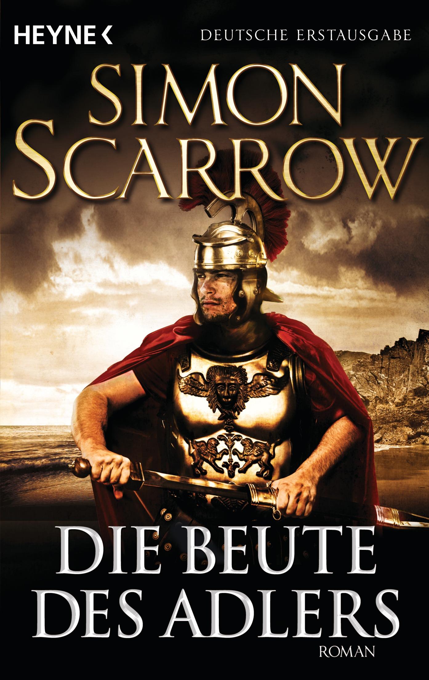 Die Beute des Adlers: Roman - Simon Scarrow