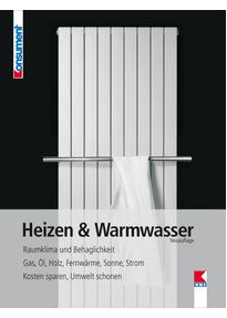 Heizen & Warmwasser: Raumklima und Behaglichkeit. Gas, Öl, Holz ...