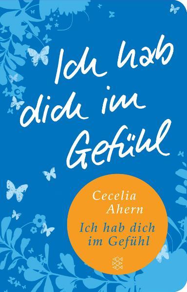 Ich hab dich im Gefühl - Cecelia Ahern