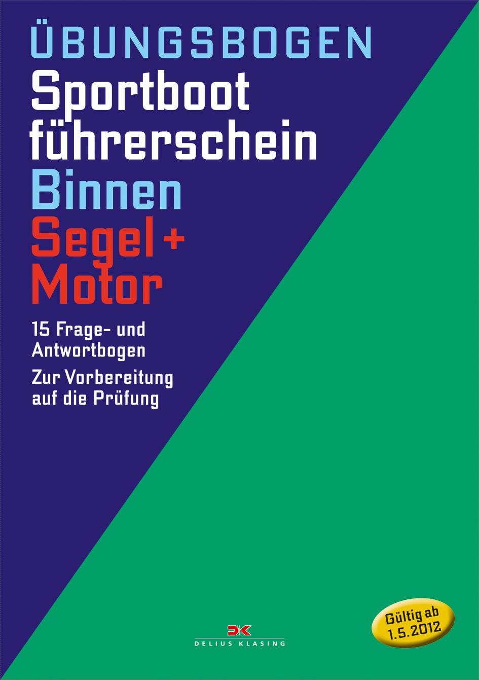 Sportbootführerschein Binnen - Segel/Motor: Die...