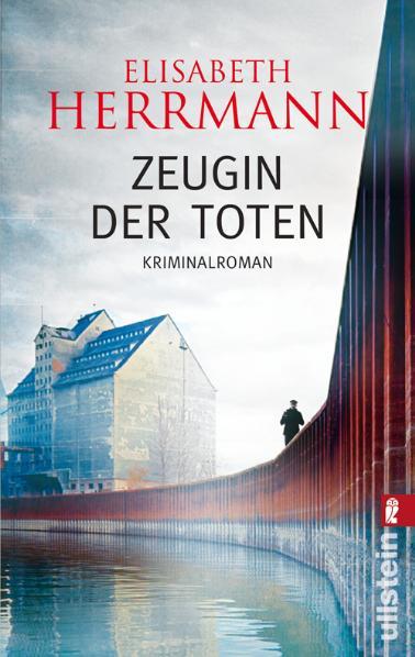 Zeugin der Toten: Thriller - Elisabeth Herrmann