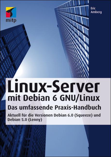 Linux-Server mit Debian 6 GNU/Linux: Das umfass...