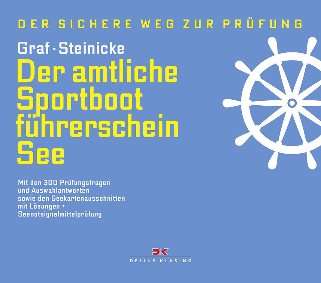 Der amtliche Sportbootführerschein See: Mit den...
