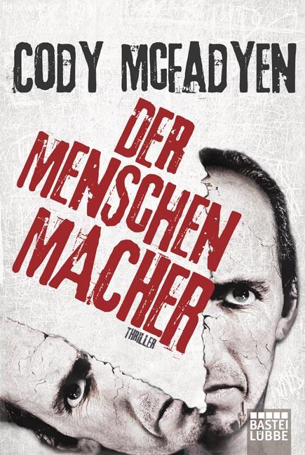 Der Menschenmacher: Thriller - Cody Mcfadyen
