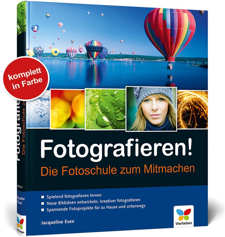 Fotografieren!: Die Fotoschule zum Mitmachen - ...