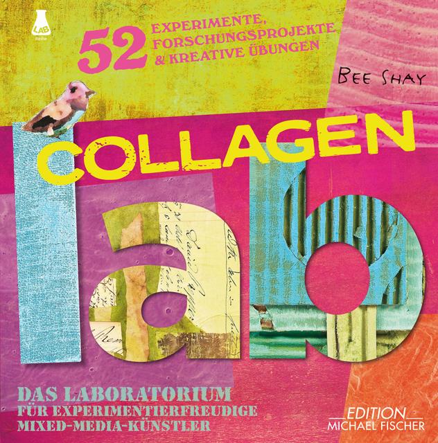 Collagen-Lab: Das Laboratorium für experimentierfreudige Mixed-Media-Künstler - Bee Shay