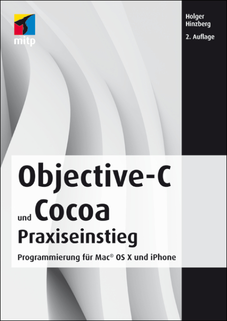 Objective-C und Cocoa Praxiseinstieg: Programmi...