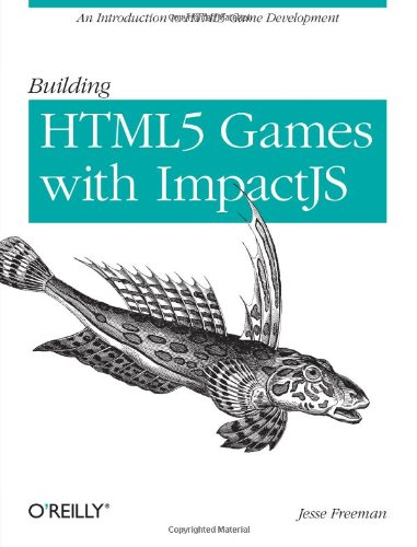 Introducing HTML5 Game Development - Jesse Freeman