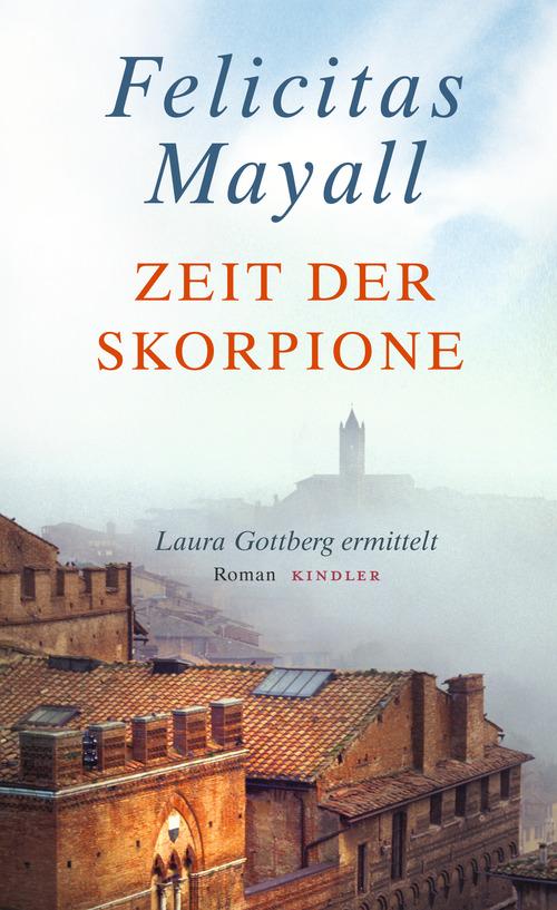 Zeit der Skorpione: Laura Gottberg ermittelt - Felicitas Mayall