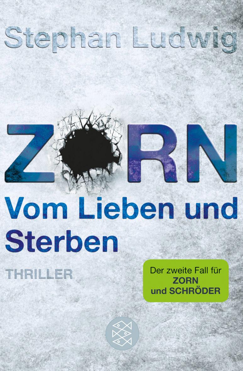 Zorn: Band 2 - Vom Lieben und Sterben - Stephan Ludwig [Taschenbuch]