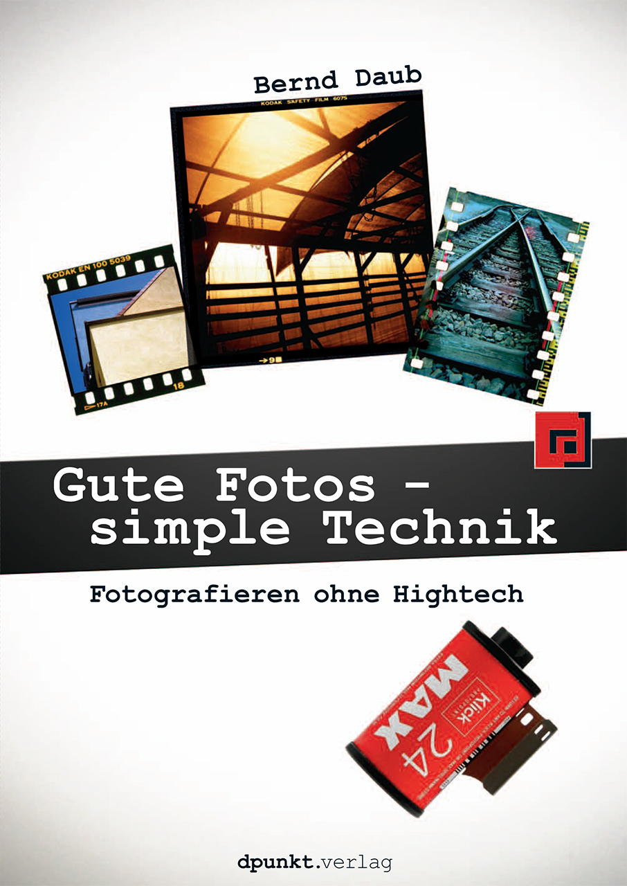 Gute Fotos - simple Technik: Fotografieren ohne...