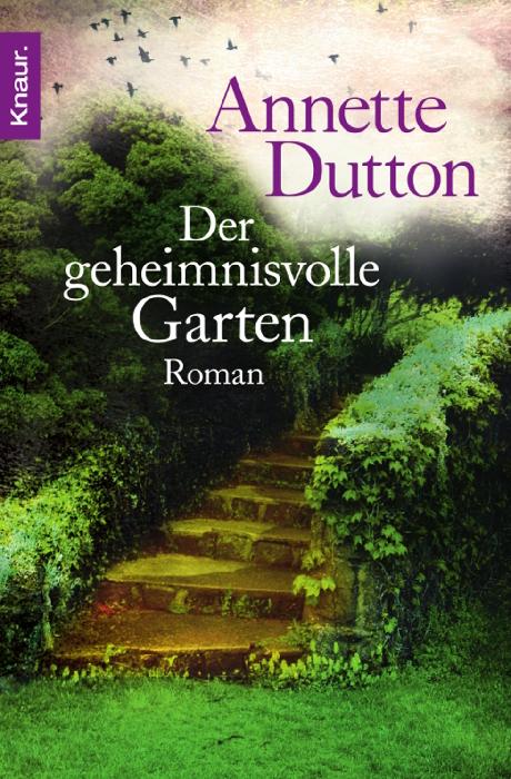 Der geheimnisvolle Garten - Annette Dutton [Taschenbuch]