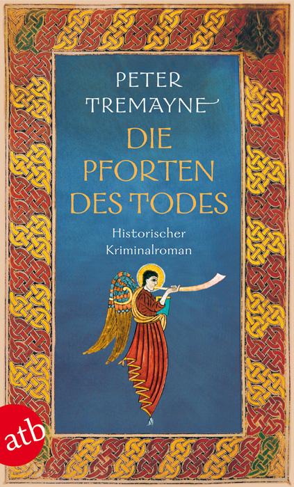Die Pforten des Todes: Schwester Fidelma ermittelt - Peter Tremayne